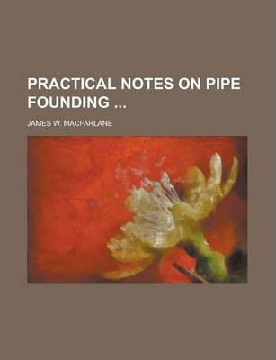 Practical Notes on Pipe Founding