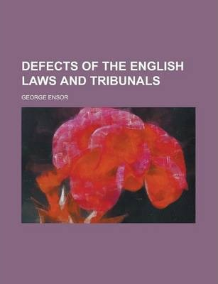 Defects of the English Laws and Tribunals