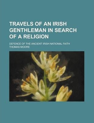 Travels of an Irish Genthleman in Search of a Religion; Defence of the Ancient Irish National Faith