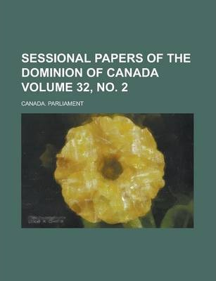 Sessional Papers of the Dominion of Canada Volume 32, No. 2