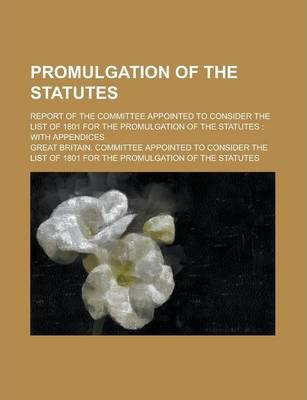 Promulgation of the Statutes; Report of the Committee Appointed to Consider the List of 1801 for the Promulgation of the Statutes