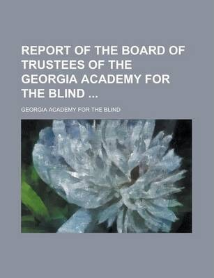 Report of the Board of Trustees of the Georgia Academy for the Blind