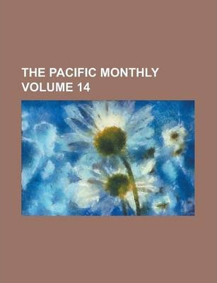 The Pacific Monthly Volume 14
