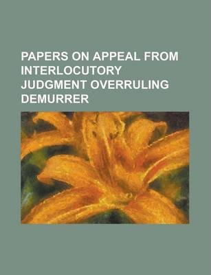 Papers on Appeal from Interlocutory Judgment Overruling Demurrer