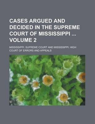 Cases Argued and Decided in the Supreme Court of Mississippi Volume 2