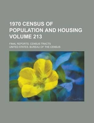 1970 Census of Population and Housing; Final Reports. Census Tracts Volume 213