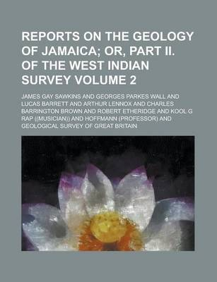 Reports on the Geology of Jamaica Volume 2