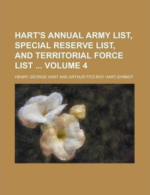 Hart's Annual Army List, Special Reserve List, and Territorial Force List Volume 4
