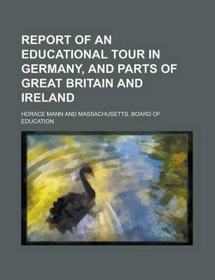 Report of an Educational Tour in Germany, and Parts of Great Britain and Ireland