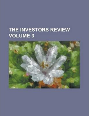 The Investors Review Volume 3