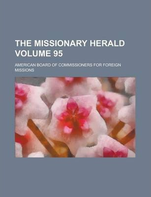 The Missionary Herald Volume 95