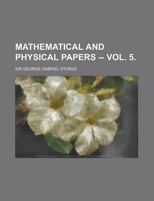 Mathematical and Physical Papers -- Vol. 5