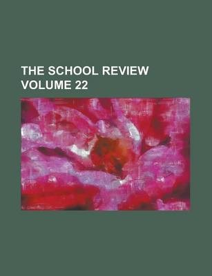 The School Review Volume 22