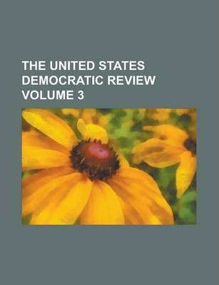 The United States Democratic Review Volume 3