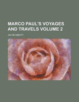 Marco Paul's Voyages and Travels Volume 2