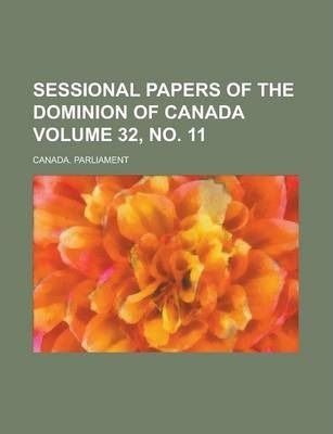 Sessional Papers of the Dominion of Canada Volume 32, No. 11