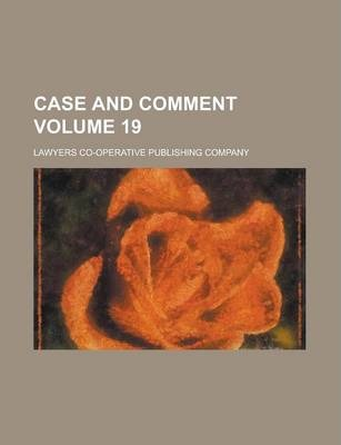 Case and Comment Volume 19