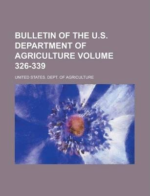 Bulletin of the U.S. Department of Agriculture Volume 326-339