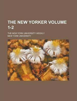 The New Yorker; The New York University Weekly Volume 1-2