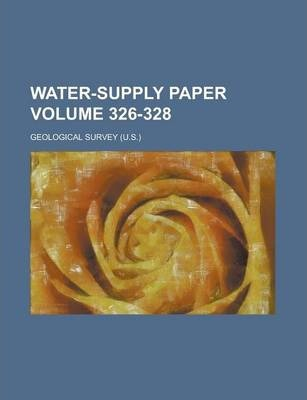 Water-Supply Paper Volume 326-328
