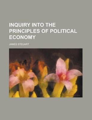 Inquiry Into the Principles of Political Economy