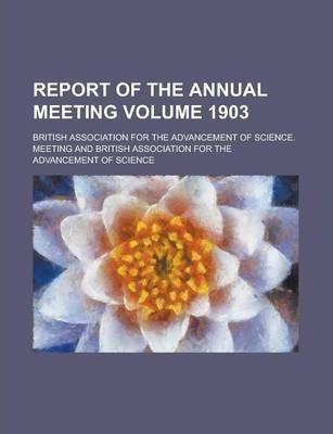 Report of the Annual Meeting Volume 1903