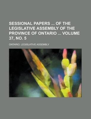 Sessional Papers of the Legislative Assembly of the Province of Ontario Volume 37, No. 5