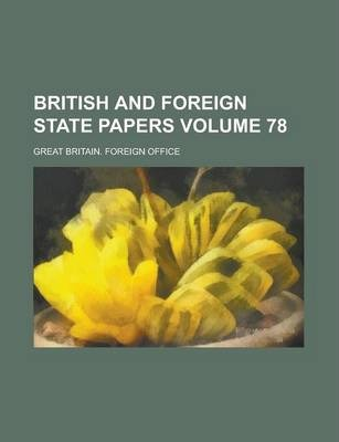 British and Foreign State Papers Volume 78