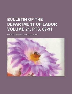 Bulletin of the Department of Labor Volume 21, Pts. 89-91