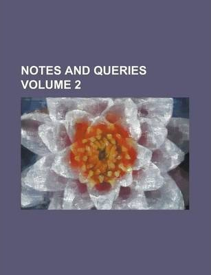 Notes and Queries Volume 2