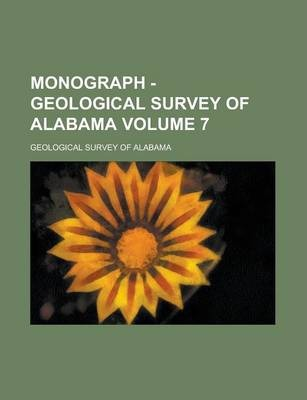 Monograph - Geological Survey of Alabama Volume 7