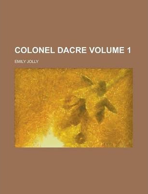 Colonel Dacre Volume 1