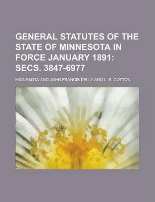 General Statutes of the State of Minnesota in Force January 1891