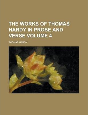 The Works of Thomas Hardy in Prose and Verse Volume 4