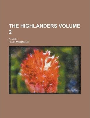 The Highlanders; A Tale Volume 2