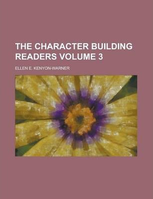 The Character Building Readers Volume 3