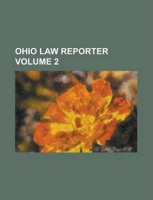 Ohio Law Reporter Volume 2