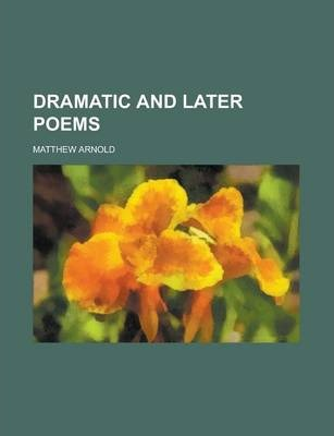 Dramatic and Later Poems
