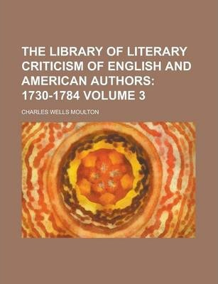The Library of Literary Criticism of English and American Authors Volume 3
