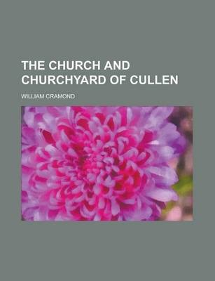The Church and Churchyard of Cullen