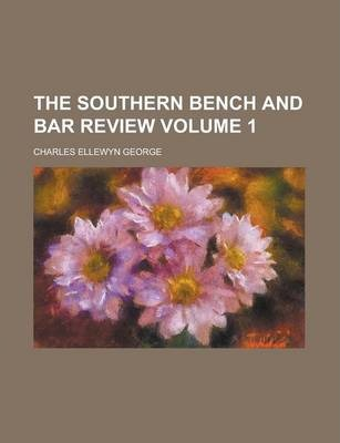 The Southern Bench and Bar Review Volume 1