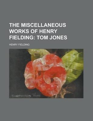 The Miscellaneous Works of Henry Fielding