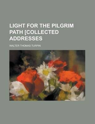 Light for the Pilgrim Path [Collected Addresses