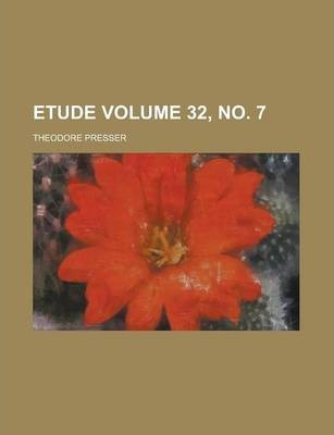 Etude Volume 32, No. 7