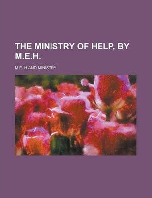 The Ministry of Help, by M.E.H