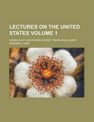 Lectures on the United States Volume 1