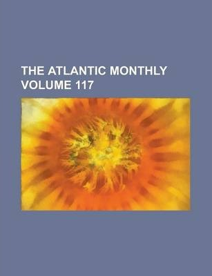 The Atlantic Monthly Volume 117