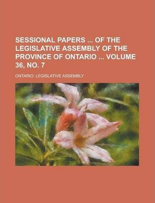 Sessional Papers of the Legislative Assembly of the Province of Ontario Volume 36, No. 7