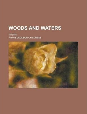 Woods and Waters; Poems