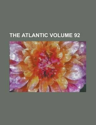 The Atlantic Volume 92